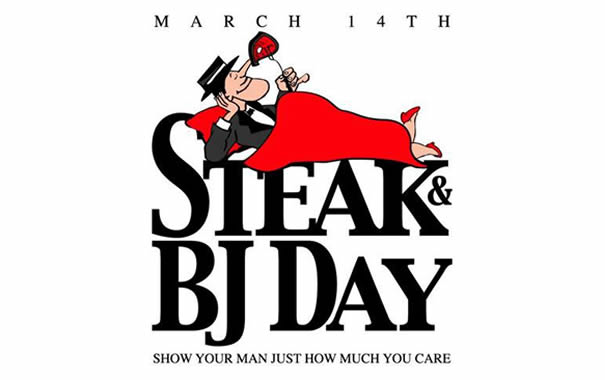 March 14th Steak and BJ Day